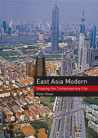East Asia Modern By Rowe, Peter G.
